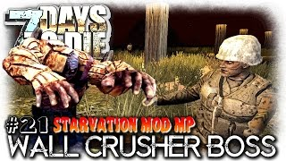 7 Days To Die | Starvation Mod MP | Wall Crusher Boss Zombie | EP21 | MP Let's Play Gameplay (S4)