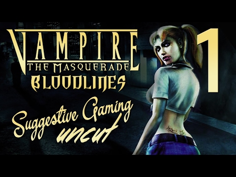 Ridin' Solo - Vampire: The Masquerade - Bloodlines Part 1 - Suggestive Gaming Uncut