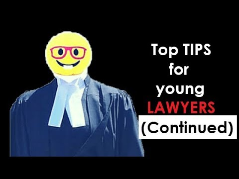 Top Tips for young Lawyers (Continued)