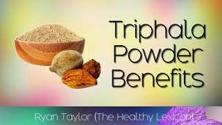 Triphala Powder: Benefits and Uses