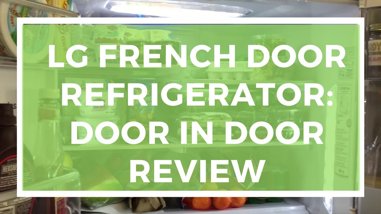 LG French Door Refrigerator With Door In Door Review - YouTube