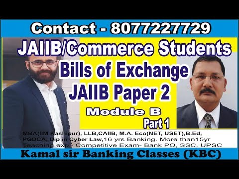 Bills of Exchange  Paper 2 Chapter 12 module B For JAIIB/other commmerce Students by Ankit Kohli