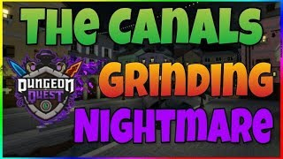 ROBLOX DUNGEON QUEST GRINDING THE CANALS NIGHTMARE WITH FANS