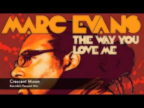 Marc Evans  Crescent Moon Rancido's Passport Mix