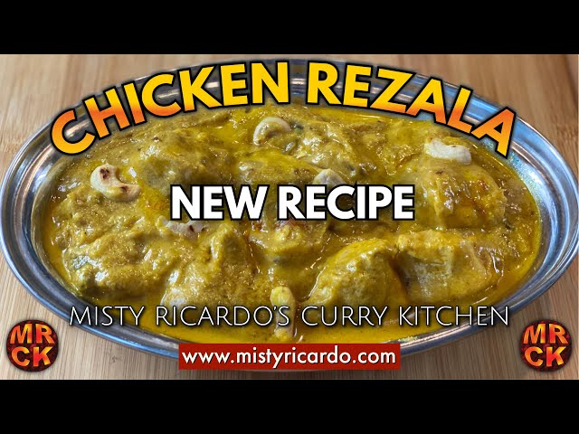 Chicken Rezala BIR Style (with a Bengali Twist) | Misty Ricardo's Curry Kitchen