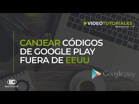 Como Canjear Códigos De GooglePlay Fuera De EEUU  ▶ BiosComputer