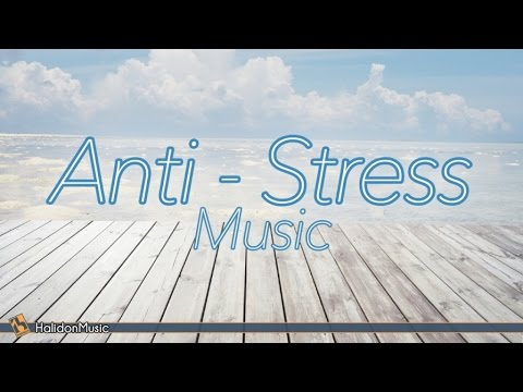 Anti Stress Music Playlist For Relaxing Together, Anti Stress Music Compilation For Night And Day