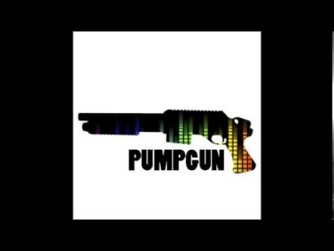 pumpgun (original mix)