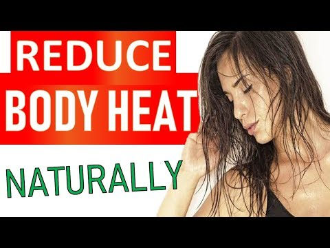 10 EFFECTIVE Ways To Reduce Body Heat NATURALLY
