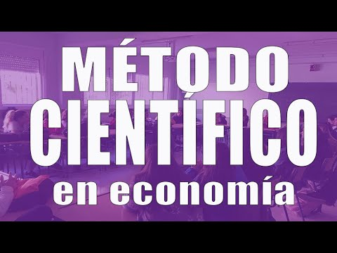 7.a EL MÉTODO CIENTÍFICO EN ECONOMÍA.