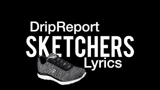 Skechers - DripReport (Lyrics)…