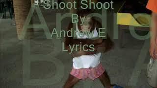 Shoot shoot by andrew e