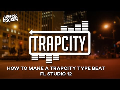 [FL Studio 12 Tutorial] How To Make A Trap City Type Beat