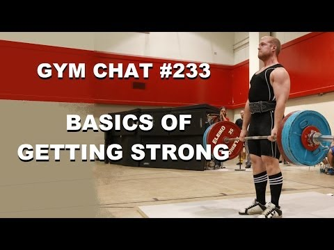 Gym Chat 233 - The Basics Of Getting STRONG