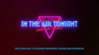Скачать Phil Collins In The Air Tonight DSK CHK Remix