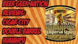 Cigar City Double Barrel Aged Hunahpu S Imperial Stout Beer Geek Nation Craft Beer Reviews Youtube