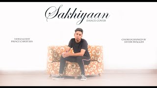 Sakhiyaan : Maninder Buttar Dance Choreography By Satish Swagger