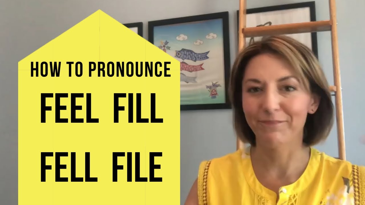 How to Pronounce FILL, FELL, FILE, FEEL - American English Pronunciation  Lesson