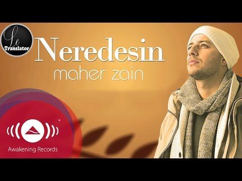 Maher Zain   Neredesin Turkish Türkçe   Official Music Video مترجمة للعربية
