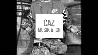 Repeat youtube video Caz - Musik & Ich