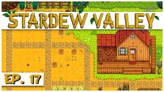 Stardew Valley - Ep. 17 - Farming Layout! - Let's Play Stardew Valley Gameplay