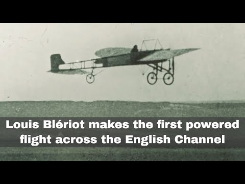 25th July 1909: Louis Blériot Makes The First Powered Cross-Channel Flight