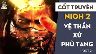 Cốt truyện Nioh 2 PCuối | Vệ Thần xứ Phù Tang | Mọt Game