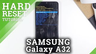 Hard Reset SAMSUNG Galaxy A32 – Bypass Screen Lock / Wipe Data