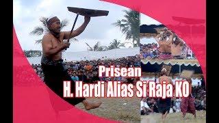 H  Hardi Alias Si Raja KO The Legend of Prisean Lombok