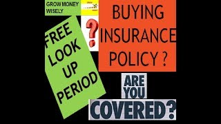 FREE LOOK UP PERIOD- IN - INSURANCE POLICIES