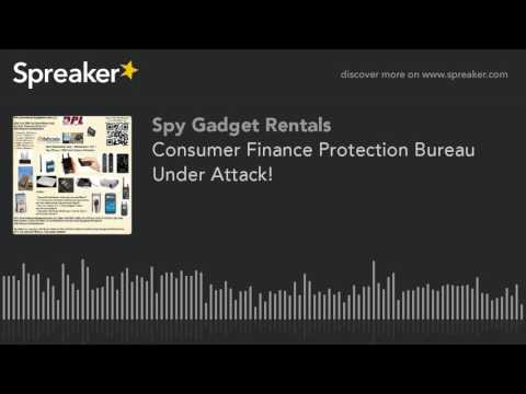 Consumer Finance Protection Bureau Under Attack! (made with Spreaker)