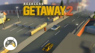 RECKLESS GETAWAY 2 Android Gameplay