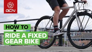 How To Ride A Fixed Gear Bike