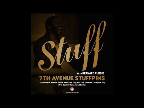 Stuff with Bernard Purdie - 7th AVENUE STUFFPINS (Live in New York, October 14, 1983)
