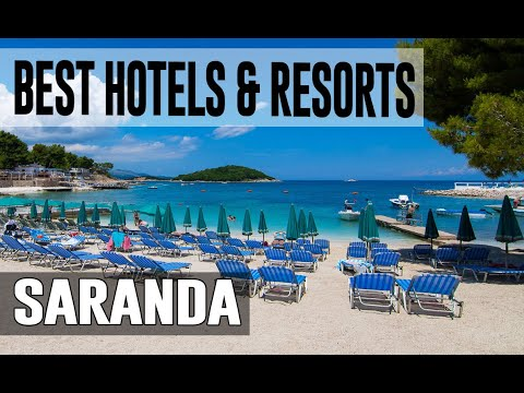Best Hotels And Resorts In Saranda, Albania
