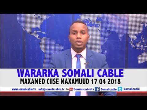 WARARKA SOMALI CABLE IYO MAXAMED CIISE MAXAMUUD 17 04 2018
