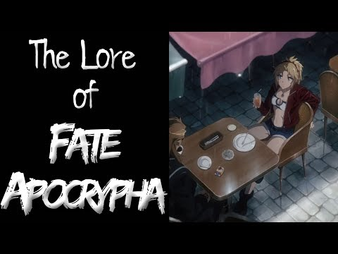 The Lore of Fate/Apocrypha -  Part 1 - The Universe