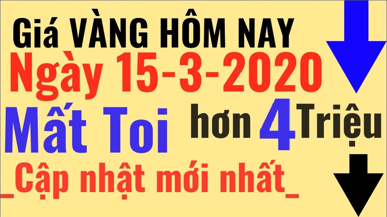 Giá Vàng ngày Hôm Nay -15/3/2020 Mất 4 triệu trong tuần, SJC 9999 24k PNJ DOJI, tý giá ngoại tệ USD