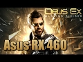 Deus Ex: Mankind Divided Asus DUAL RX460 [VERY HIGH] FPS Test