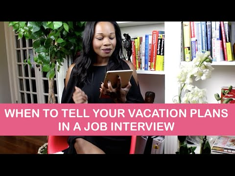 When to Tell your Vacation Plans in a Job Interview -  Career Advice