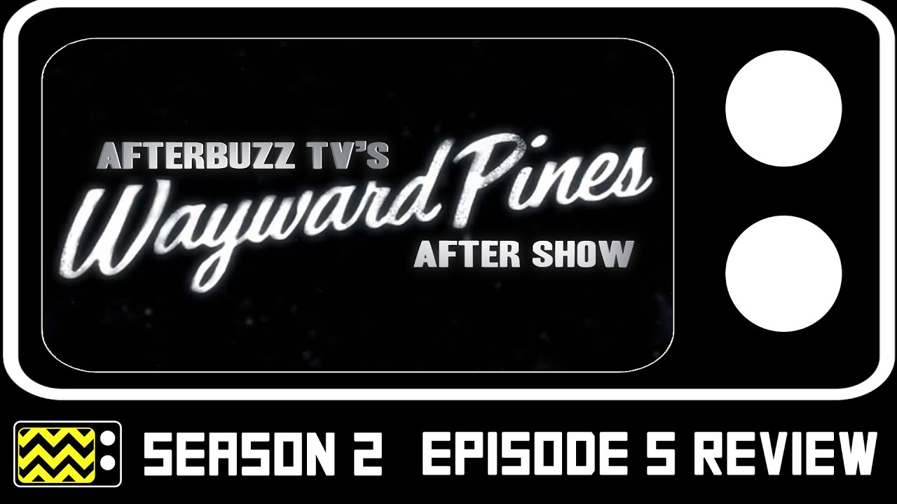 Download Wayward Pines Season 2 Episode 5 Review w/ Tim Griffin | AfterBuzz TV