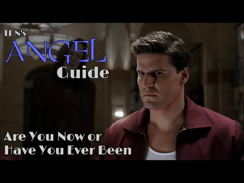 Are You Now or Have You Ever Been • S02E02 • TPN's Angel Guide
