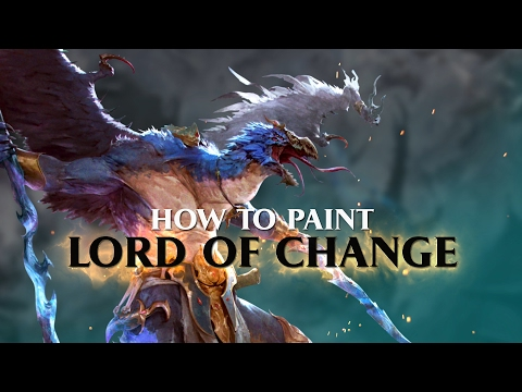 How to paint the  Lord of Change.