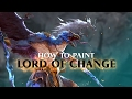 watch he video of How to paint the  Lord of Change.
