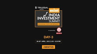 Day 3- Mint India Investment Summit 2021
