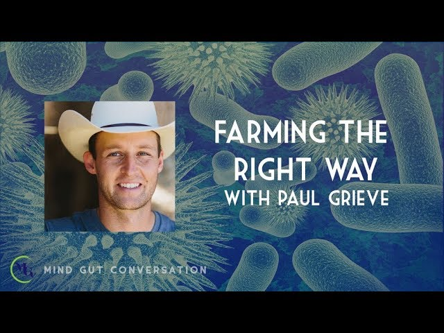 Farming The Right Way with Paul Grieve | MGC Ep. 17