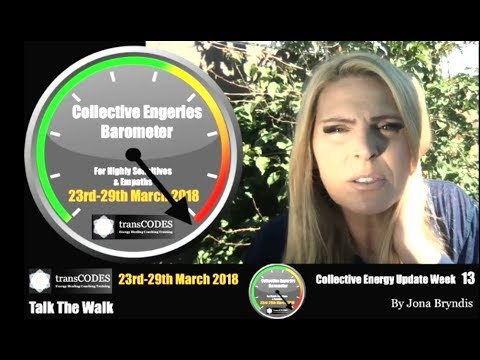 23rd-29th March 2018 Energy Update & Energy Tips For Empaths (Week 13) with Jona Bryndis