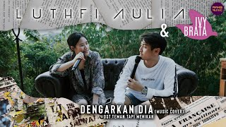LUTHFI AULIA X IVY BRATA - Dengarkan Dia - Teman Tapi Menikah (cover)