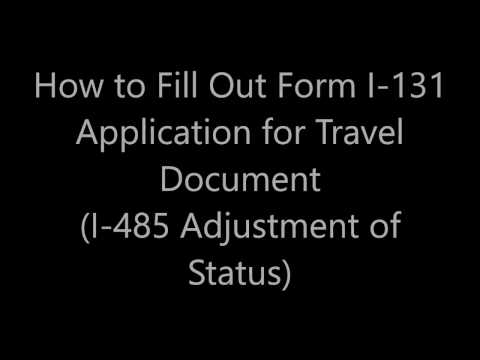 How to Fill out Form I 131, Application for travel abroad Adjustment of status