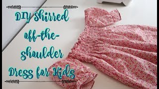 DIY SHIRRED OFF-THE SHOULDER DRESS FOR KIDS, EASY SEWING PROJECT FOR BEGINNERS
